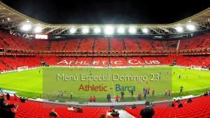 Menú Especial Athletic - Barça